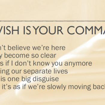 Part of the lyrics of 'My wish is your command' in the CD booklet of 'Come out and play'