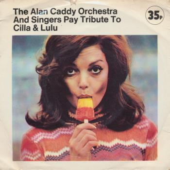 The EP 'The Alan Caddy Orchestra and singers pay tribute to Cilla & Lulu'