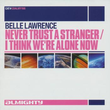 The CD-single 'Never trust a stranger / I think we're alone now'
