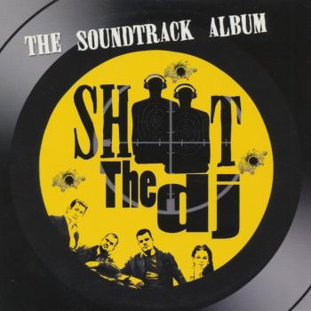 The album 'Shoot the DJ: The Soundtrack album'