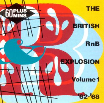 The CD 'The British RnB Explosion volume 1, '62-'68'